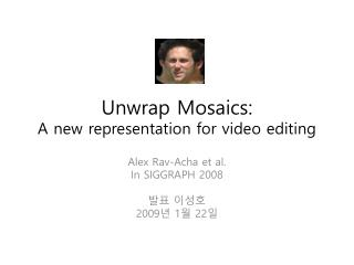 Unwrap Mosaics:  A  new representation for video editing