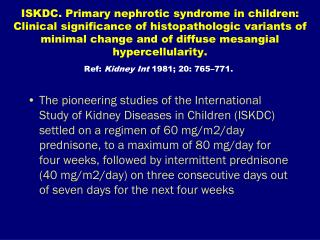 Management of steroid sensitive nephrotic syndrome: revised guidelines