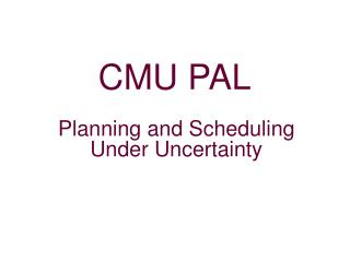 Planning and Scheduling Under Uncertainty