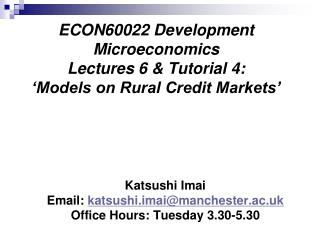 ECON60022 Development Microeconomics  Lectures 6 & Tutorial 4:  'Models on Rural Credit Markets'