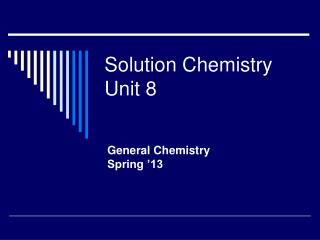 Solution Chemistry Unit 8