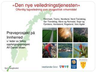 «Den nye veiledningstjenesten» Offentlig fagveiledning som skogpolitisk virkemiddel