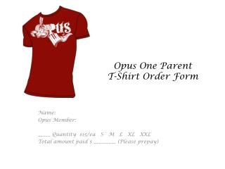 Opus One Parent T-Shirt Order Form