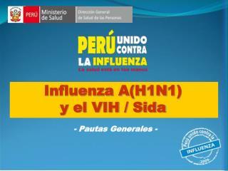 Influenza A(H1N1) y el VIH / Sida