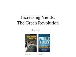 Increasing Yields: The Green Revolution