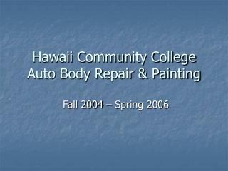 Hawaii Community College Auto Body Repair & Painting