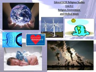 Edexcel GCSE Religious Studies Unit 8.2 Religion, Environment  and Medical Issues