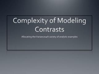 Complexity of Modeling Contrasts