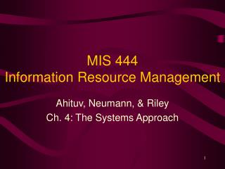 MIS 444  Information Resource Management