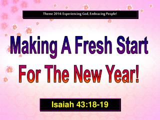Theme 2014: Experiencing God, Embracing People!
