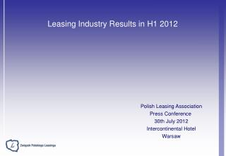Leasing Industry Results in  H1  201 2