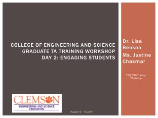 College of Engineering and Science Graduate TA Training Workshop Day 2:  Engaging Students