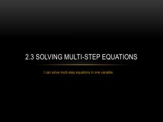 2.3 Solving multi-step equations