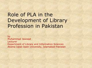 Role of PLA in the Development of Library Profession in Pakistan