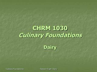 CHRM 1030 Culinary Foundations Dairy