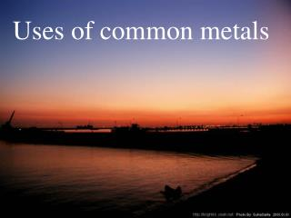 Uses of common metals