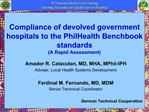 Compliance of devolved government hospitals to the PhilHealth Benchbook standards A Rapid Assessment