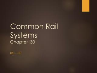 Common Rail Systems Chapter  30