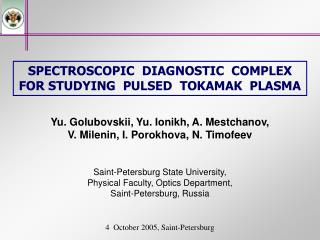 SPECTROSCOPIC  DIAGNOSTIC  COMPLEX  FOR STUDYING  PULSED  TOKAMAK  PLASMA