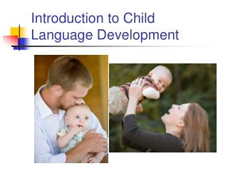Introduction to Child Language Development
