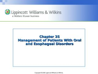 Chapter 35 Management of Patients With Oral  and Esophageal Disorders