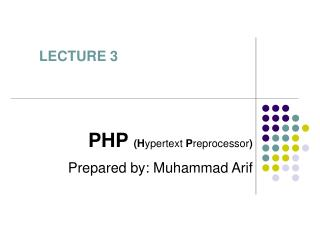 PHP (H ypertext P reprocessor )
