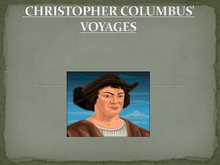 CHRISTOPHER COLUMBUS' VOYAGES