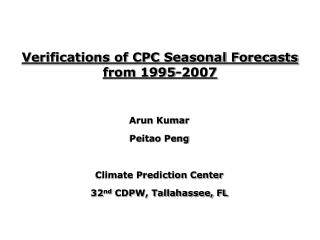 Verifications of CPC Seasonal Forecasts from 1995-2007