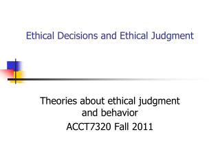 Ethical Decisions and Ethical Judgment