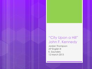"""City Upon a Hill"" John F. Kennedy"