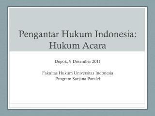 Pengantar Hukum  Indonesia:  Hukum Acara