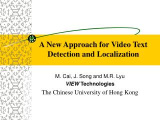 A New Approach for Video Text Detection and Localization