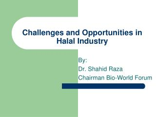 Challenges and Opportunities in Halal Industry