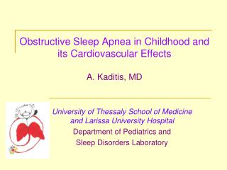 Obstructive Sleep Apnea in Childhood and its Cardiovascular Effects A. Kaditis, MD