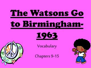 The Watsons Go to Birmingham-1963 Vocabulary Chapters 9-15
