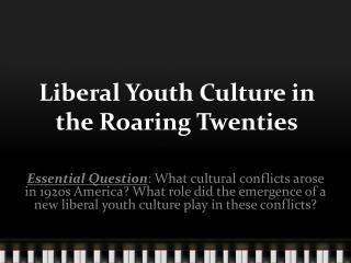 Liberal Youth Culture in the Roaring Twenties