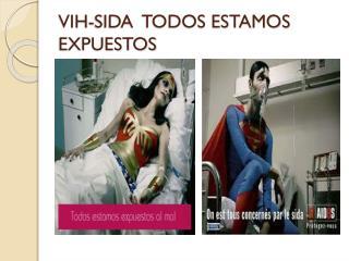 VIH-SIDA  TODOS ESTAMOS EXPUESTOS