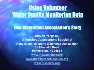 Using Volunteer Water Quality Monitoring Data One Watershed Association's Story