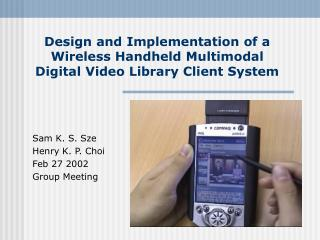 Design and Implementation of a  Wireless Handheld Multimodal  Digital Video Library Client System