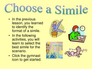 In the previous lesson, you learned to identify the format of a simile.
