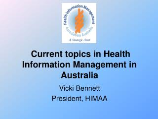 Current topics in Health Information Management in Australia