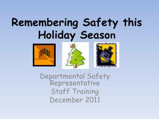Remembering Safety this Holiday Seaso n