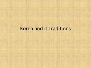 Korea and it Traditions