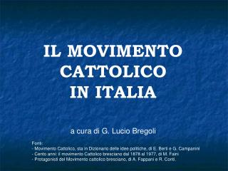 IL MOVIMENTO CATTOLICO IN ITALIA