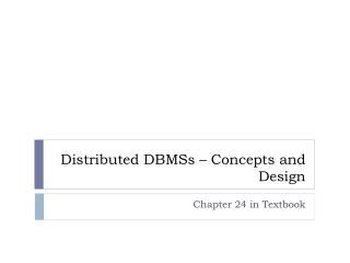 Distributed DBMSs – Concepts and Design