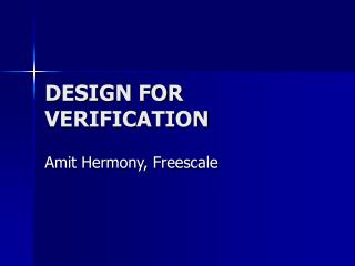DESIGN FOR VERIFICATION