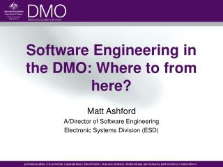 Software Engineering in the DMO: Where to from here?