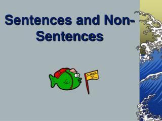 Sentences and Non-Sentences