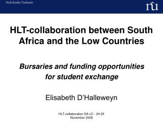 HLT-collaboration between South Africa and the Low Countries