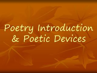 Poetry Introduction & Poetic Devices